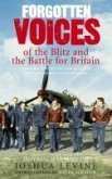 Forgotten Voices of the Blitz and the Battle For Britain (eBook, ePUB)