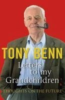 Letters To My Grandchildren (eBook, ePUB) - Benn, Tony