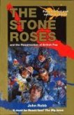 The Stone Roses And The Resurrection Of British Pop (eBook, ePUB)