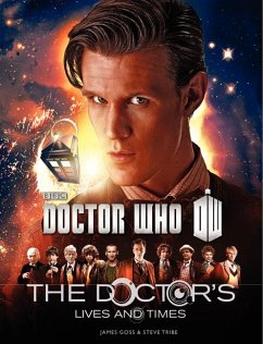 Doctor Who: The Doctor's Lives and Times - Goss, James; Tribe, Steve