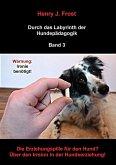 Die Erziehungspille für den Hund? Über den Irrsinn in der Hundeerziehung! (eBook, ePUB)