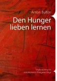 Den Hunger lieben lernen (eBook, ePUB)