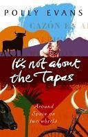 It's Not About The Tapas (eBook, ePUB) - Evans, Polly