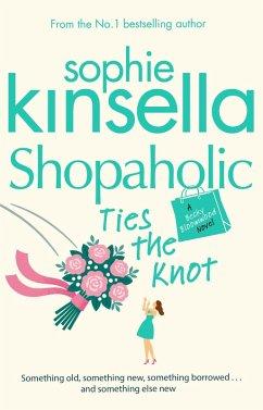 Shopaholic Ties The Knot (eBook, ePUB) - Kinsella, Sophie