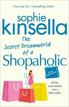 The Secret Dreamworld Of A Shopaholic (eBook, ePUB) - Kinsella, Sophie