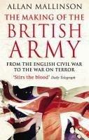 The Making Of The British Army (eBook, ePUB) - Mallinson, Allan