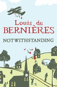 Notwithstanding (eBook, ePUB) - De Bernieres, Louis