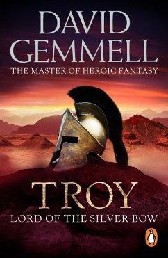 Troy: Lord Of The Silver Bow (eBook, ePUB) - Gemmell, David