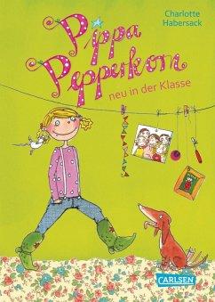 Pippa Pepperkorn neu in der Klasse / Pippa Pepperkorn Bd.1 (eBook, ePUB) - Habersack, Charlotte