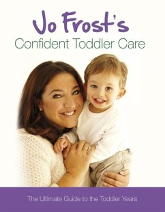 Jo Frost's Confident Toddler Care (eBook, ePUB) - Frost, Jo