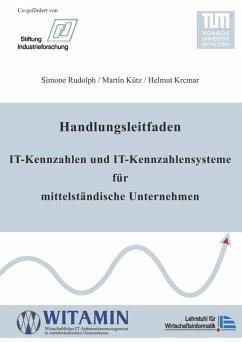 Handlungsleitfaden IT-Kennzahlen und IT-Kennzahlensysteme für mittelständische Unternehmen (eBook, ePUB)