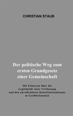 Der politische Weg zum ersten Grundgesetz einer Gemeinschaft (eBook, ePUB)