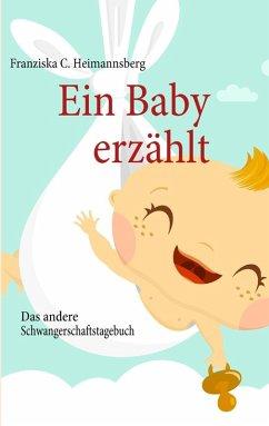 Ein Baby erzählt (eBook, ePUB)