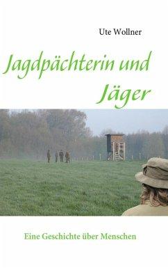 Jagdpächterin und Jäger (eBook, ePUB)