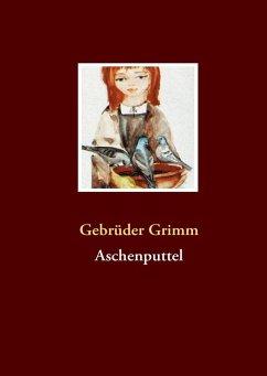 Aschenputtel (eBook, ePUB) - Grimm, Gebrüder