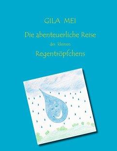 Die abenteuerliche Reise des kleinen Regentröpfchens (eBook, ePUB)