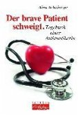 Der brave Patient schweigt (eBook, ePUB)