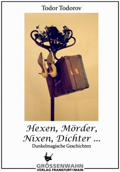 Hexen, Mörder, Nixen, Dichter ... (eBook, ePUB) - Todorov, Todor