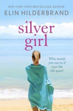 Silver Girl (eBook, ePUB) - Hilderbrand, Elin