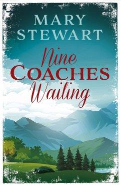 Nine Coaches Waiting (eBook, ePUB)