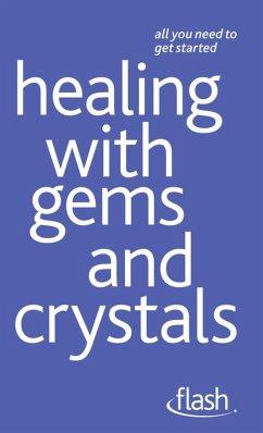 Healing with Gems and Crystals: Flash (eBook, ePUB) - Arcarti, Kristyna