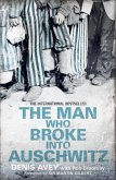 The Man Who Broke into Auschwitz (eBook, ePUB)