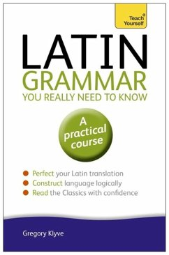 Latin Grammar You Really Need to Know: Teach Yourself (eBook, ePUB) - Klyve, Gregory