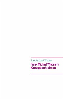 Frank Michael Wiedner's (eBook, ePUB)