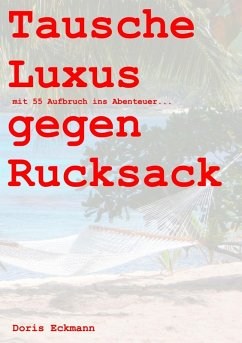 Tausche Luxus gegen Rucksack (eBook, ePUB)
