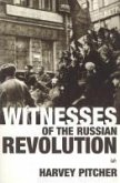 Witnesses Of The Russian Revolution (eBook, ePUB)