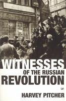 Witnesses Of The Russian Revolution (eBook, ePUB) - Pitcher, Harvey