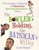 The Bowler's Holding, the Batsman's Willey (eBook, ePUB)