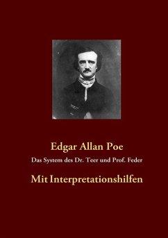 Das System des Dr. Teer und Prof. Feder (eBook, ePUB)