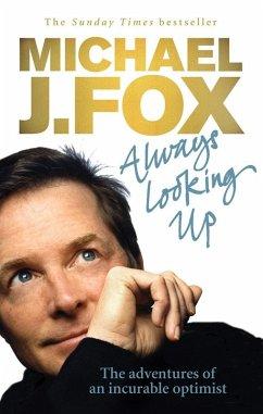 Always Looking Up (eBook, ePUB) - Fox, Michael J.