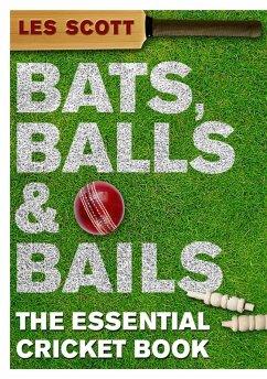 Bats, Balls & Bails