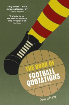 The Book of Football Quotations (eBook, ePUB) - Shaw, Phil