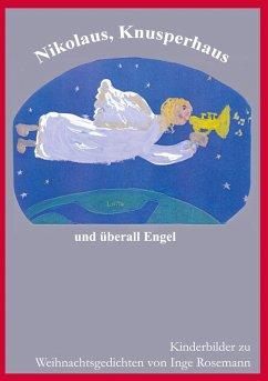 Nikolaus, Knusperhaus und überall Engel (eBook, ePUB)