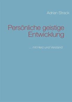 Persönliche geistige Entwicklung (eBook, ePUB) - Strack, Adrian