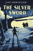 The Silver Sword (eBook, ePUB)