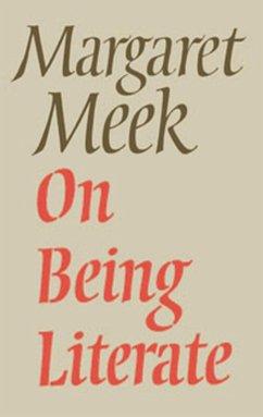 On Being Literate (eBook, ePUB) - Spencer), Margaret Meek (Diston