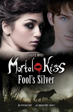 Mortal Kiss: Fool's Silver (eBook, ePUB) - Moss, Alice