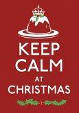 Keep Calm at Christmas (eBook, ePUB)