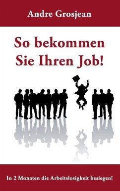 So bekommen Sie Ihren Job! (eBook, ePUB)