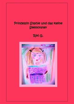 Prinzessin Sophie und das kleine Seemonster (eBook, ePUB)