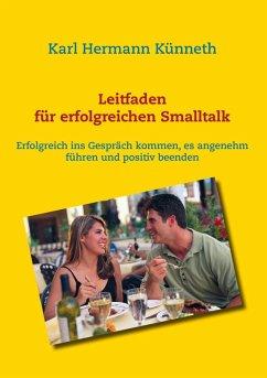 Leitfaden für erfolgreichen Smalltalk (eBook, ePUB)