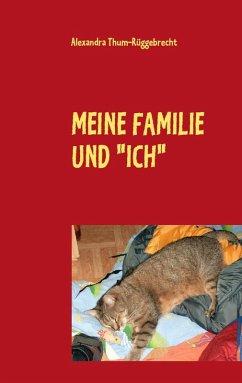 """MEINE FAMILIE UND """"ICH"""" (eBook, ePUB)"""