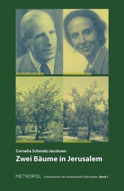 Zwei Bäume in Jerusalem - Schmalz-Jacobsen, Cornelia