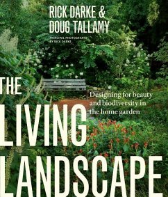 The Living Landscape: Designing for Beauty and Biodiversity in the Home Garden - Darke, Rick; Tallamy, Douglas W.