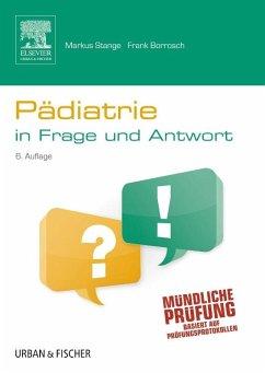 Pädiatrie in Frage und Antwort - Stange, Markus; Borrosch, Frank