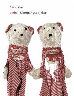 Liebe - Übergangsobjekte (eBook, ePUB)